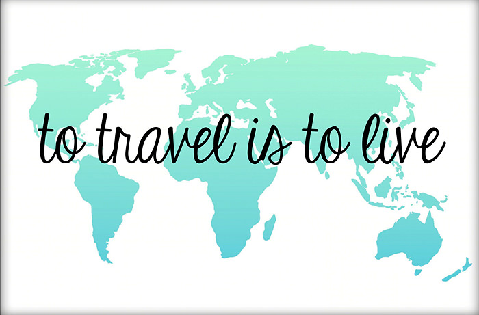 24x36_To_Travel_is_to_Live